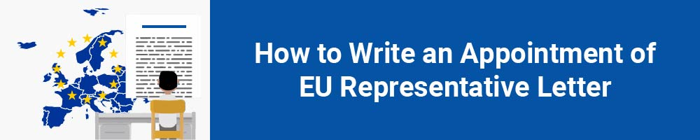 How to Write an Appointment of EU Representative Letter