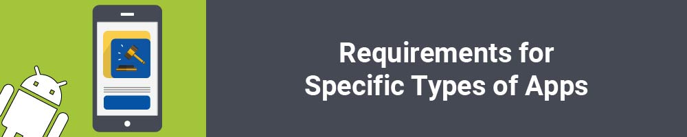 Requirements for Specific Types of Apps