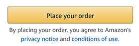 Amazon Place your order button to agree to Privacy Notice and Conditions of Use - with links