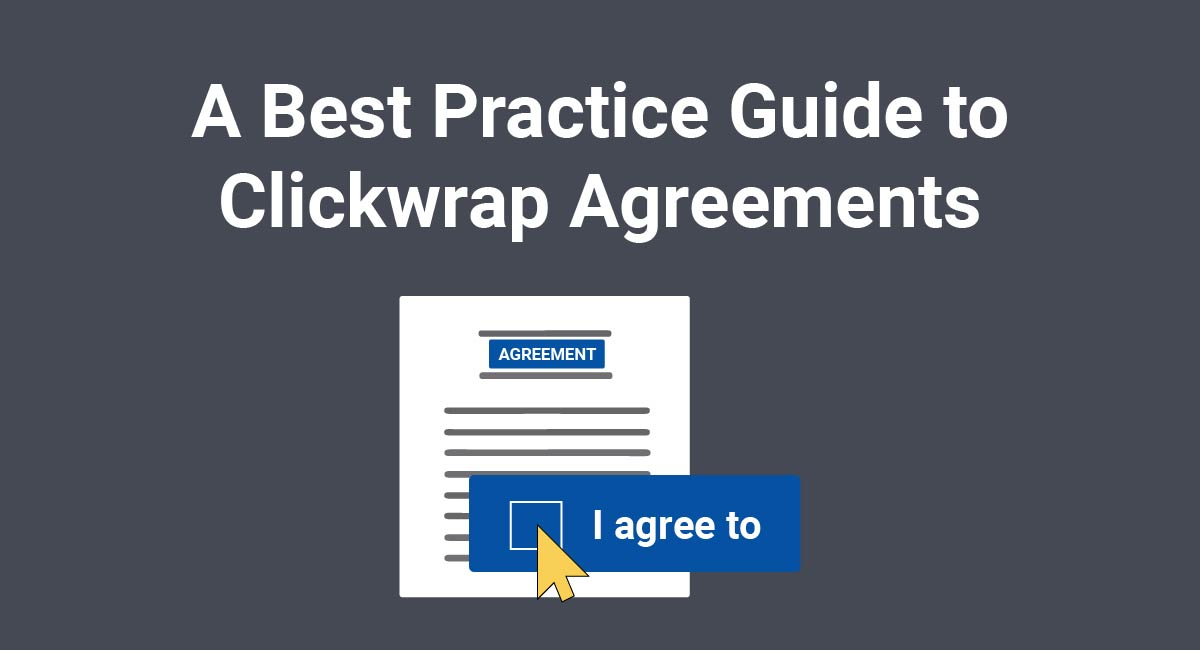 Image for: A Best Practice Guide to Clickwrap Agreements