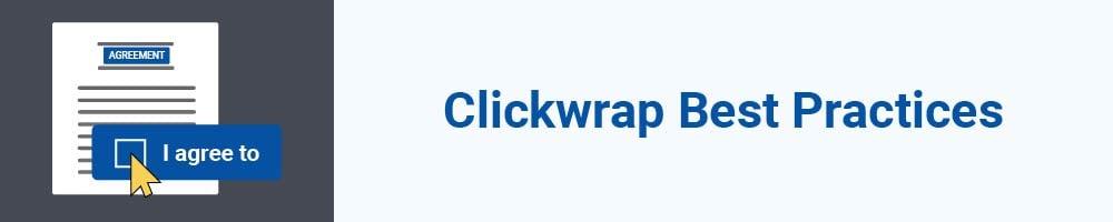 Clickwrap Best Practices