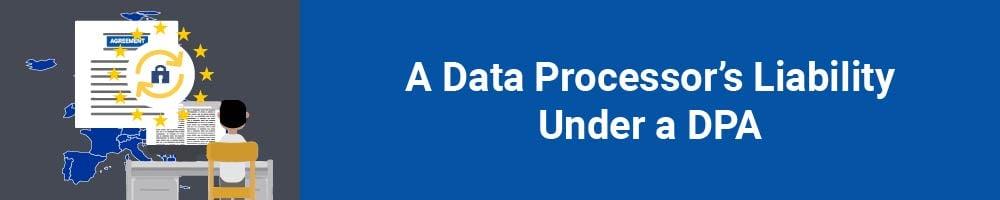 A Data Processor's Liability Under a DPA