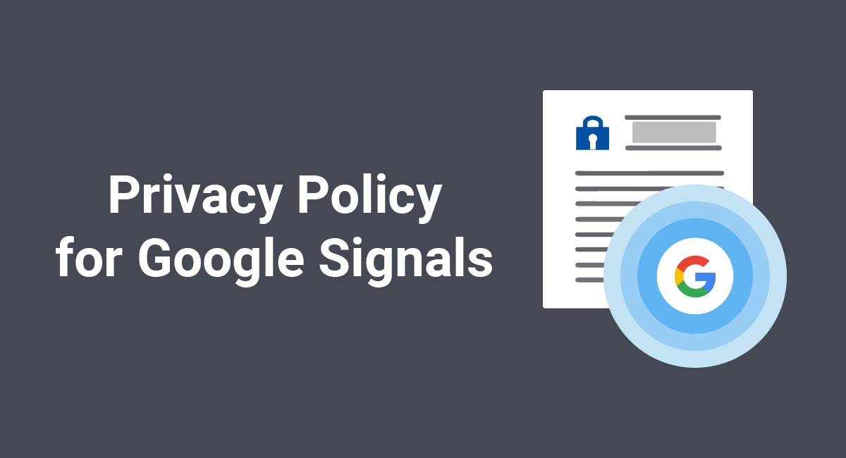 Image for: Privacy Policy for Google Signals