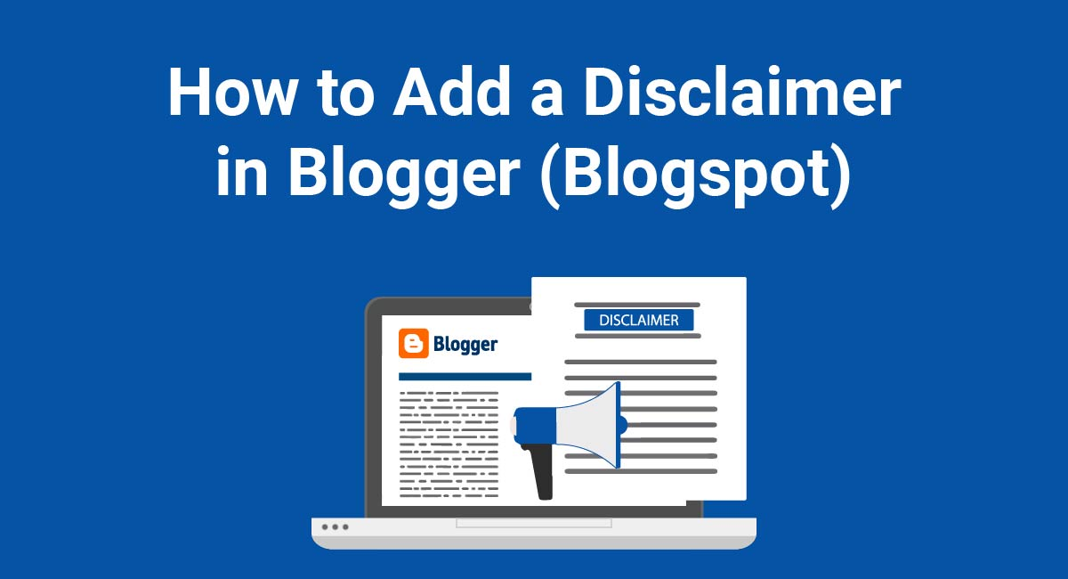 How to Add a Disclaimer in Blogger (Blogspot)
