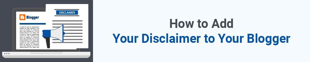 How to Add Your Disclaimer to Your Blogger