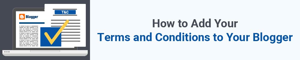 How to Add Your Terms and Conditions to Your Blogger