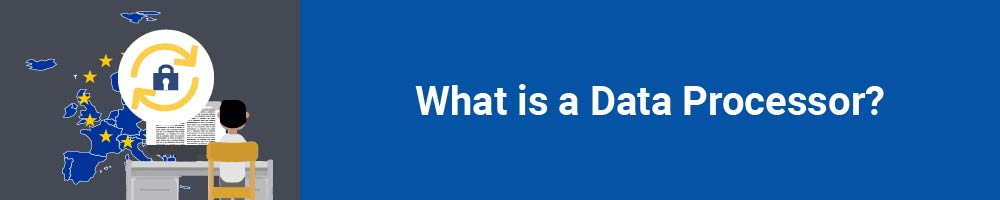 What is a Data Processor?