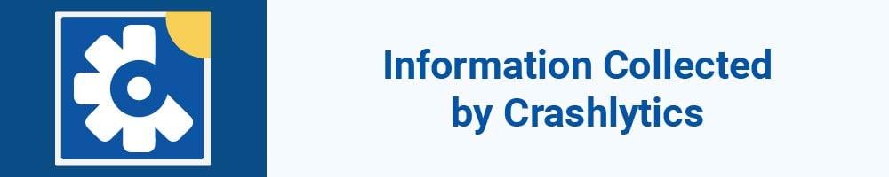 Information Collected by Crashlytics