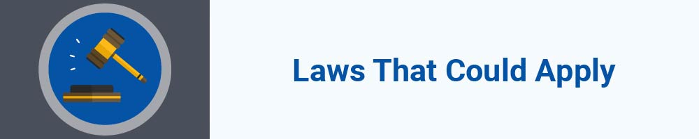 Laws That Could Apply