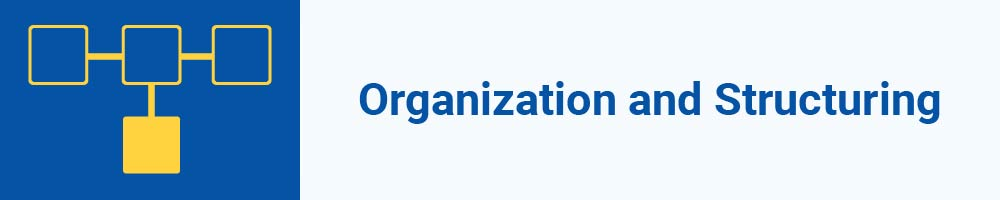 Organization and Structuring