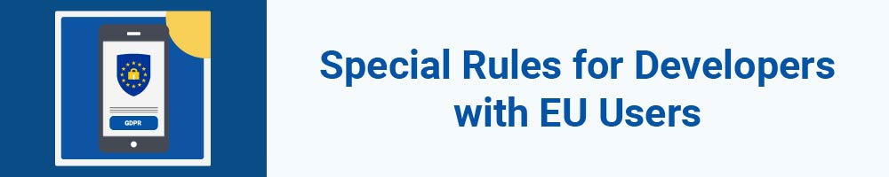 Special Rules for Developers with EU Users