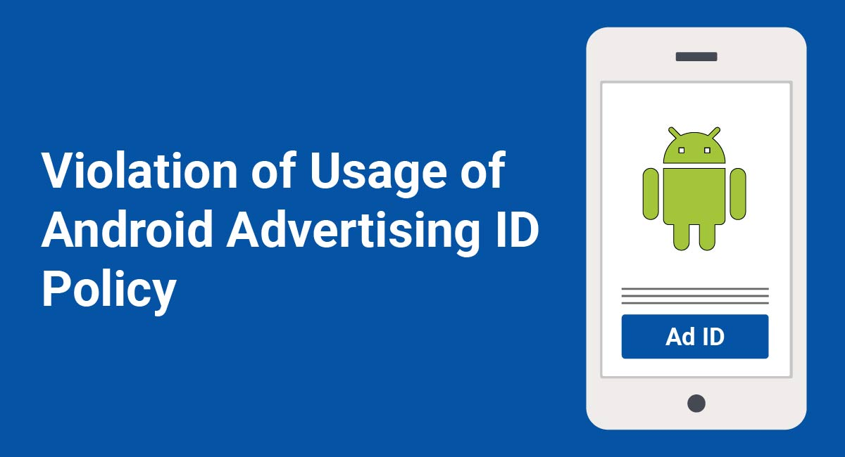 Image for: Violation of Usage of Android Advertising ID Policy