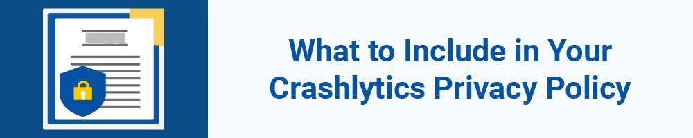 What to Include in Your Crashlytics Privacy Policy