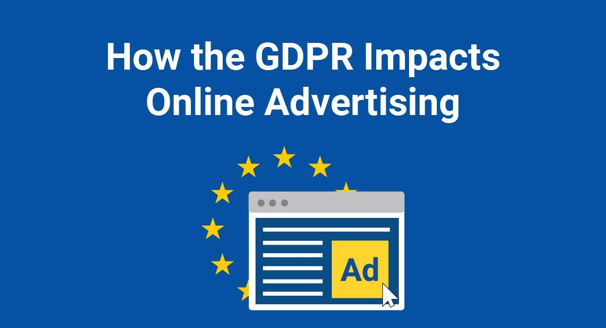 Image for: How the GDPR Impacts Online Advertising