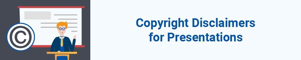 Copyright Disclaimers for Presentations