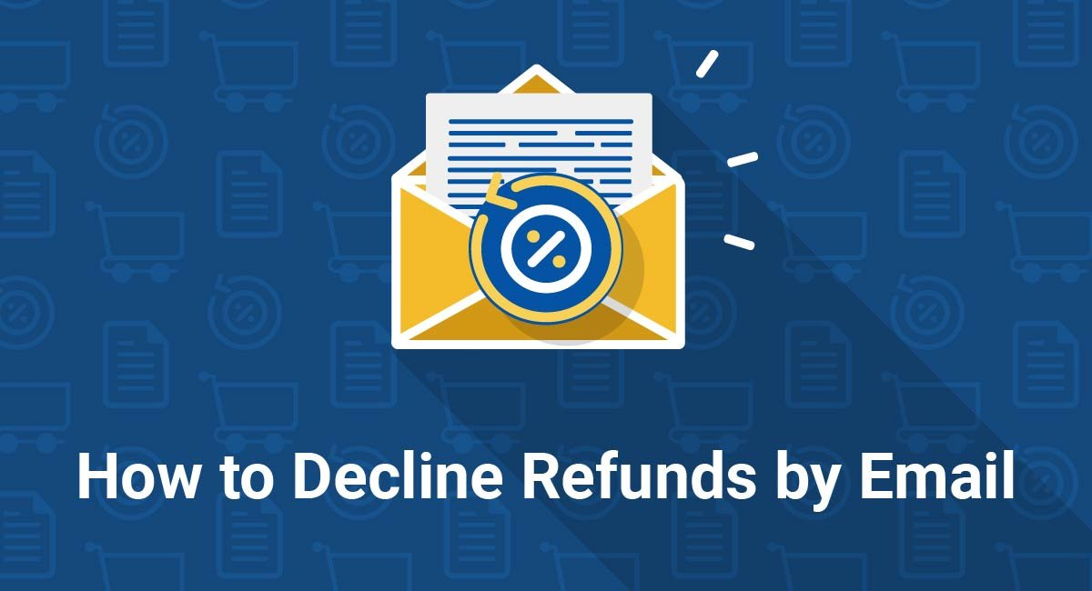 Image for: How to Decline Refunds by Email