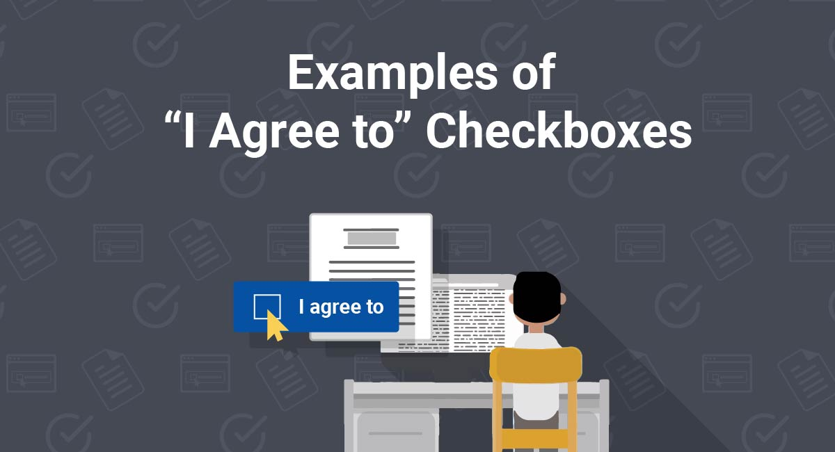 "Examples of ""I Agree to"" Checkboxes"