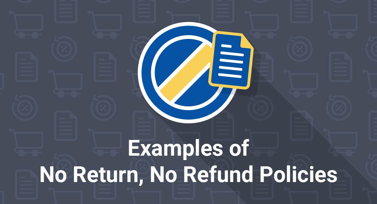 Examples of No Return, No Refund Policies