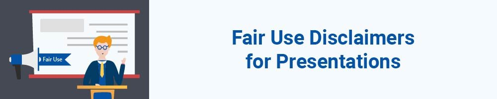 Fair Use Disclaimers for Presentations