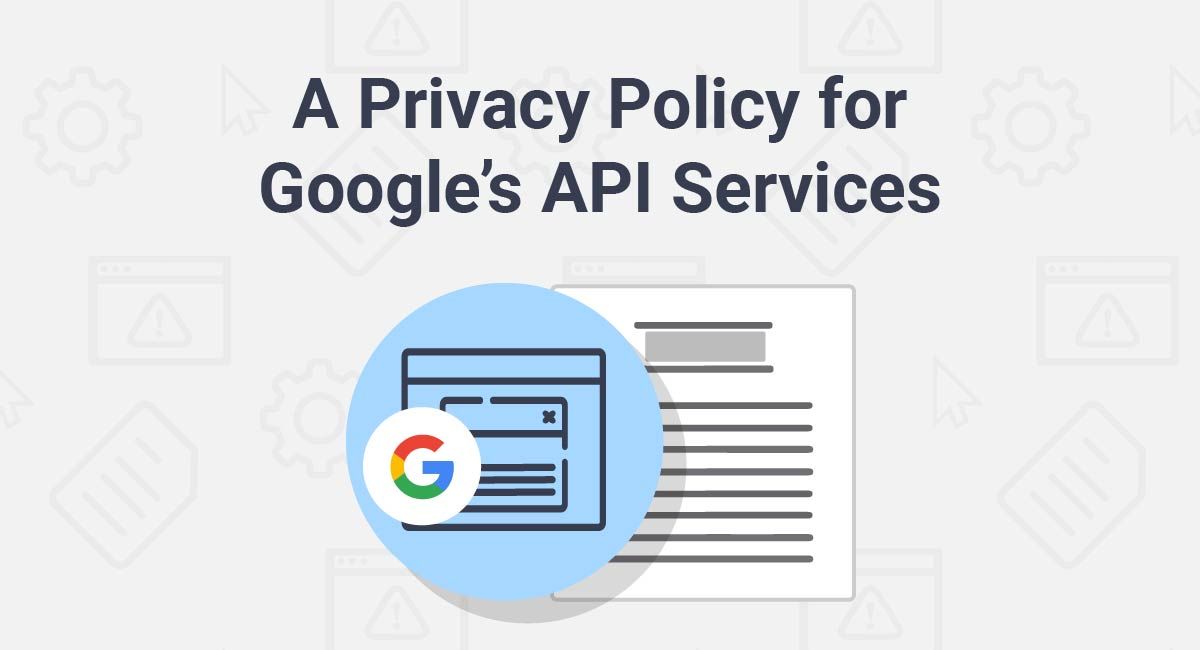Image for: A Privacy Policy for Google's API Services