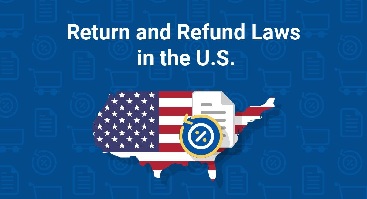 Return and Refund Laws in the U.S.