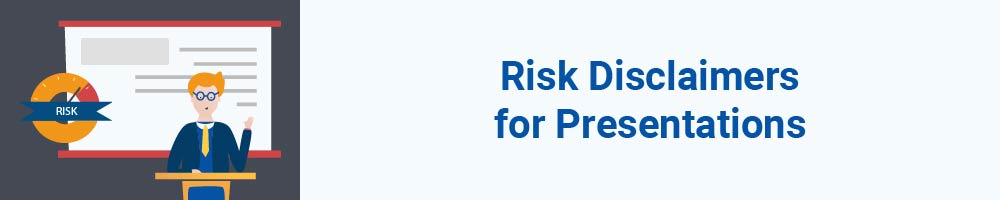 Risk Disclaimers for Presentations