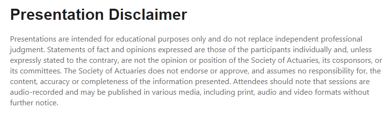 The Society of Actuaries Presentation disclaimer