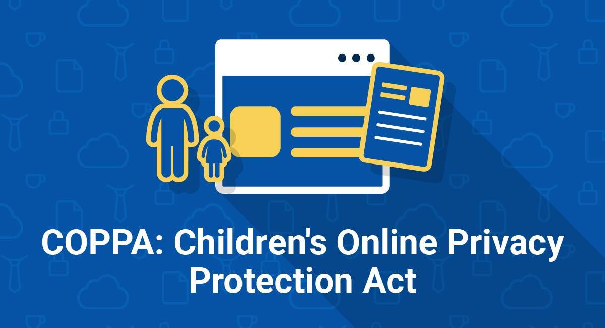 Image for: COPPA: Children's Online Privacy Protection Act