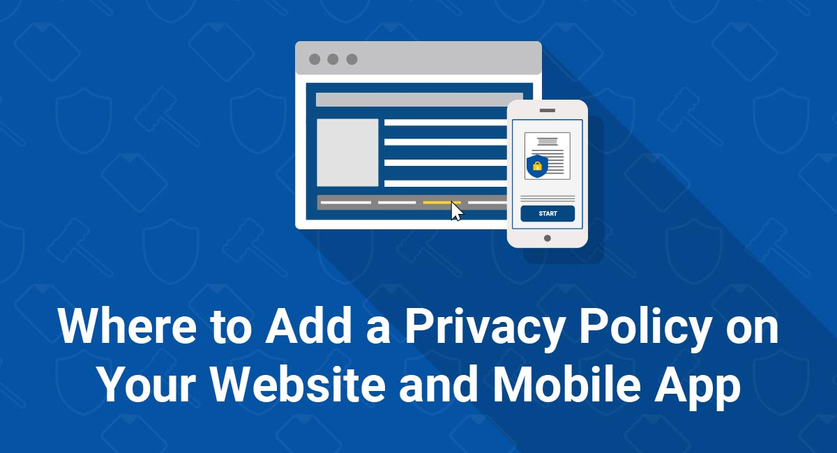 Where to Add a Privacy Policy on Your Website and Mobile App