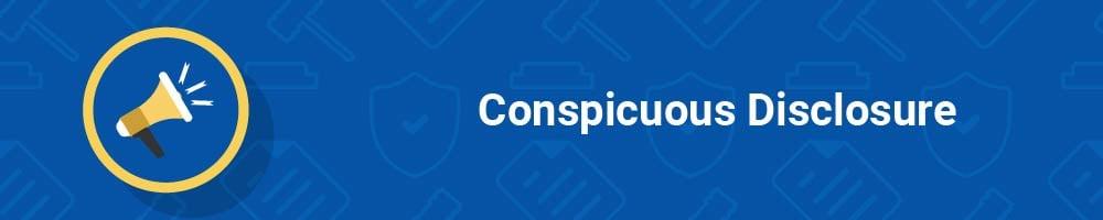 Conspicuous Disclosure
