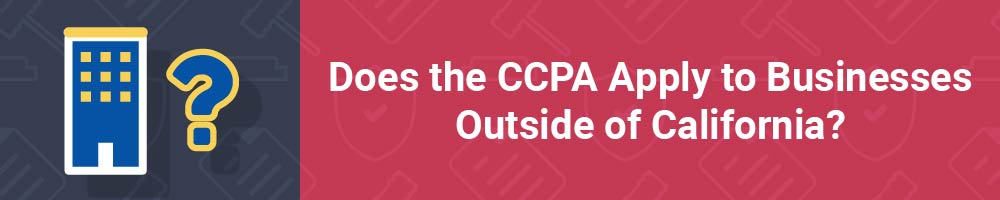 does-ccpa-apply-to-businesses-outside-california