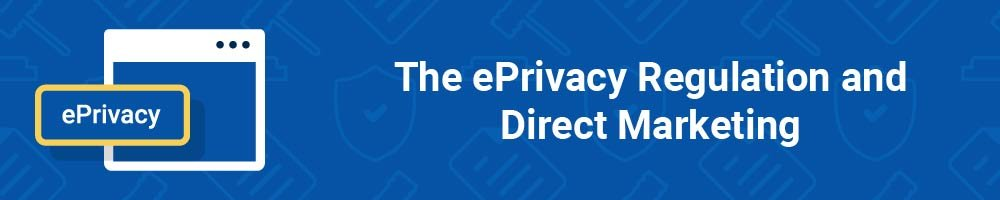 The ePrivacy Regulation and Direct Marketing