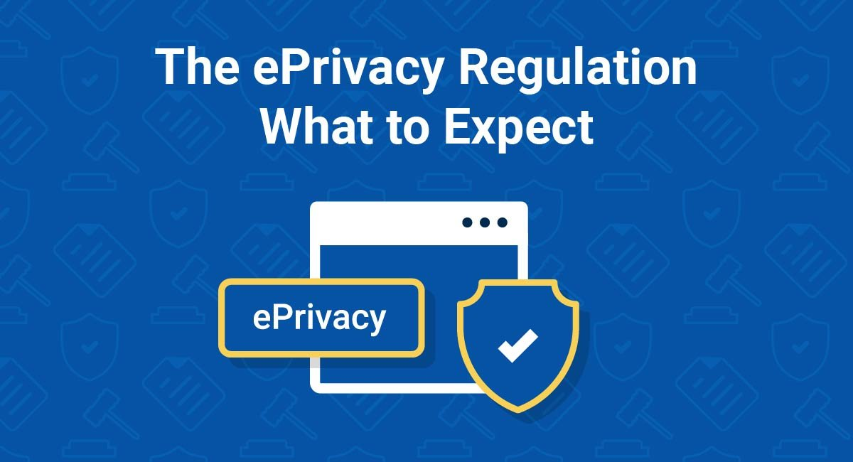 Image for: The ePrivacy Regulation - What to Expect