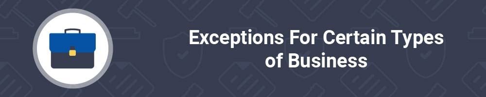 Exceptions For Certain Types of Business