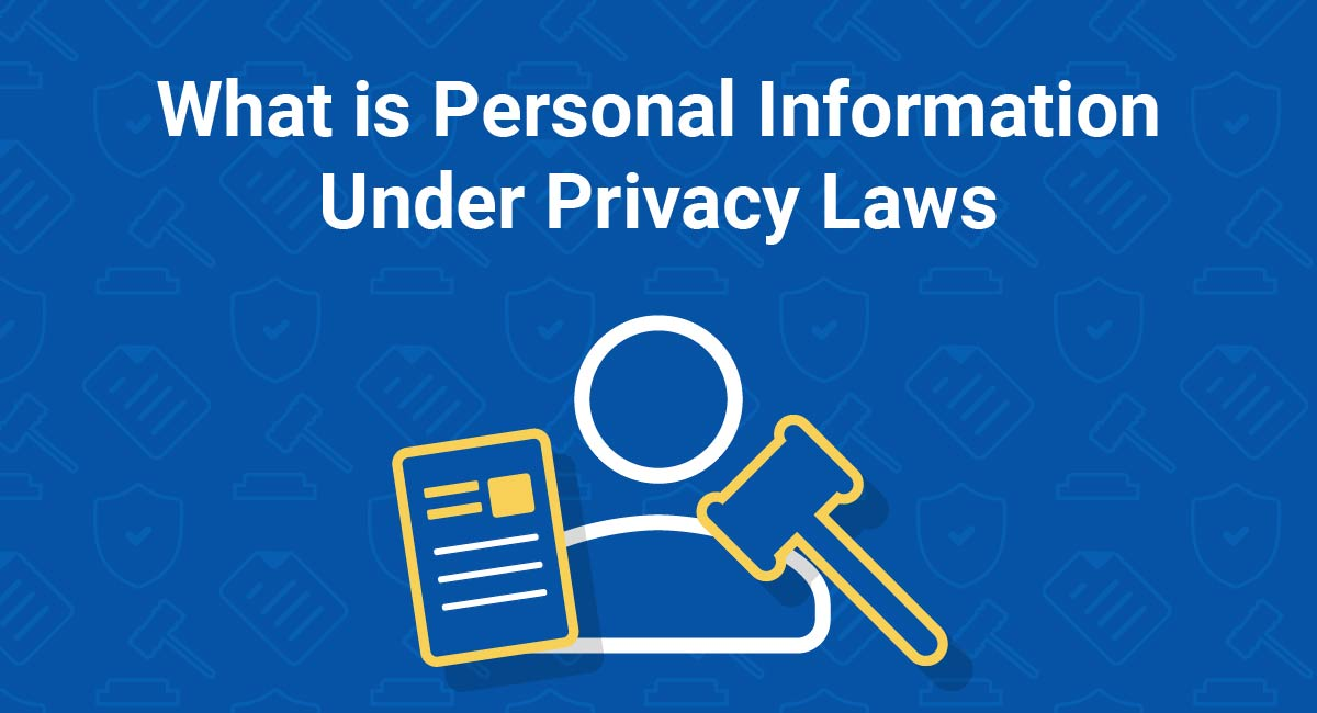 What is Personal Information Under Privacy Laws