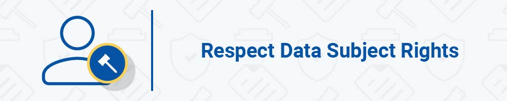 Respect Data Subject Rights