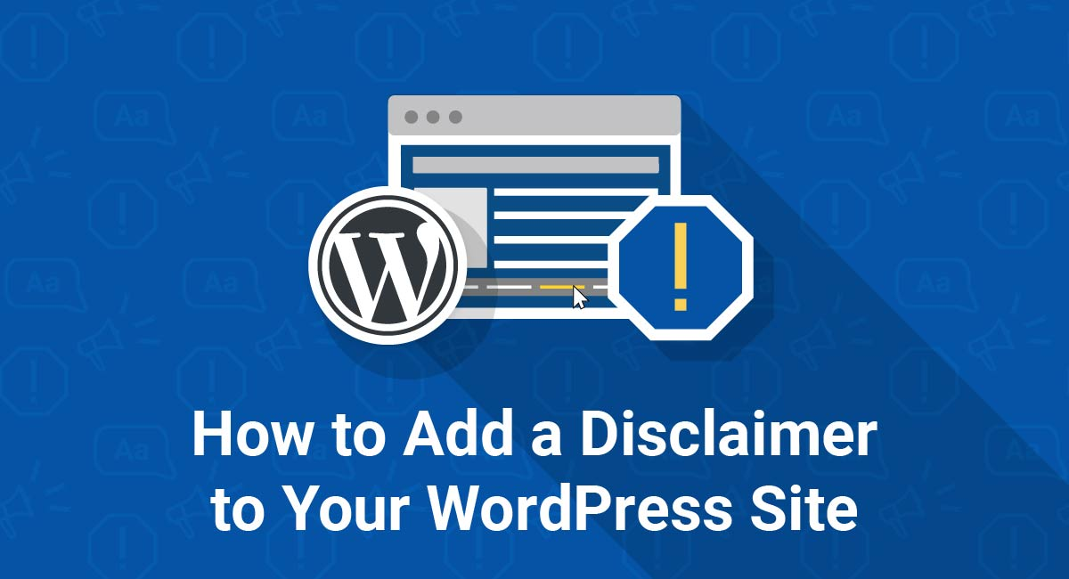 How to Add a Disclaimer to Your WordPress Site