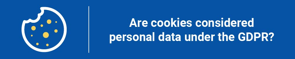 Are cookies considered personal data under the GDPR?