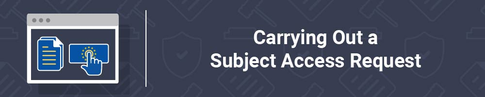 Carrying Out a Subject Access Request