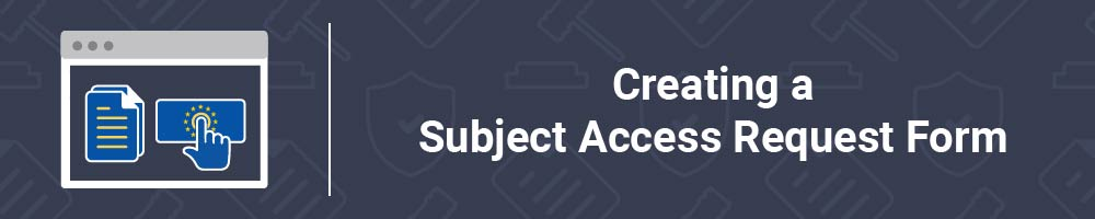 Creating a Subject Access Request Form