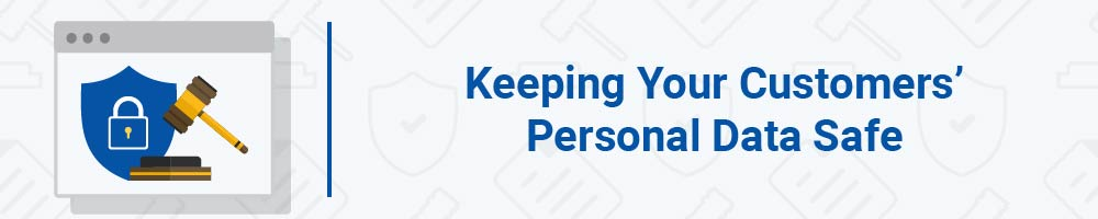 Keeping Your Customers' Personal Data Safe
