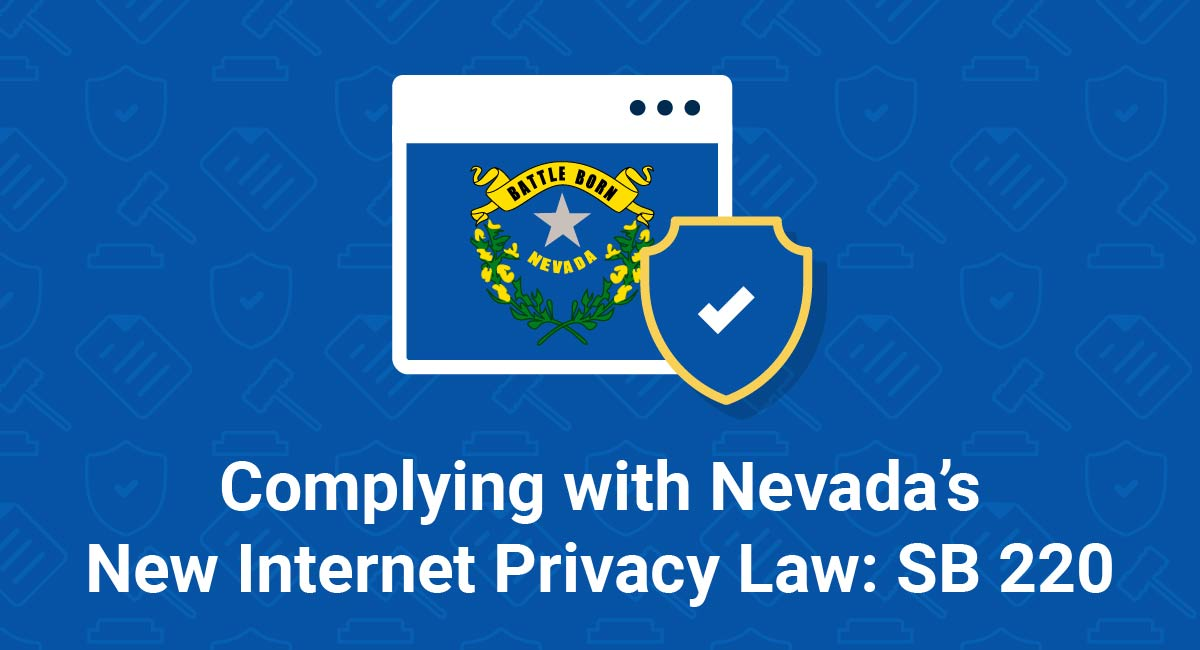 Complying with Nevada's New Internet Privacy Law: SB 220