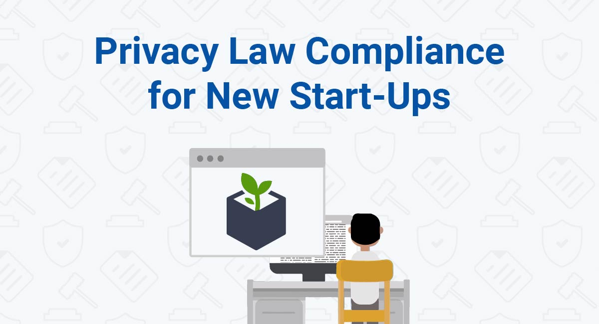 Image for: Privacy Law Compliance for New Start-Ups