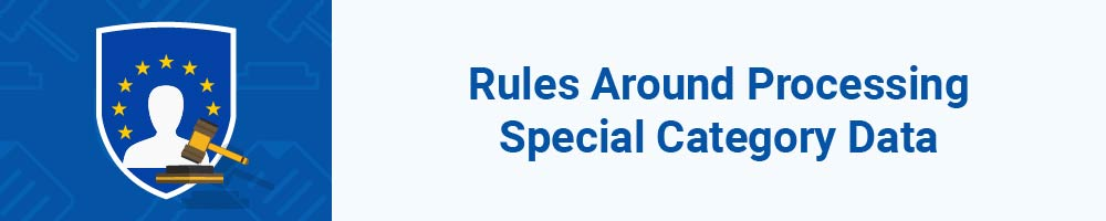 Rules Around Processing Special Category Data