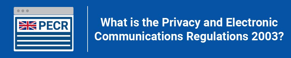 What is the Privacy and Electronic Communications Regulations 2003?
