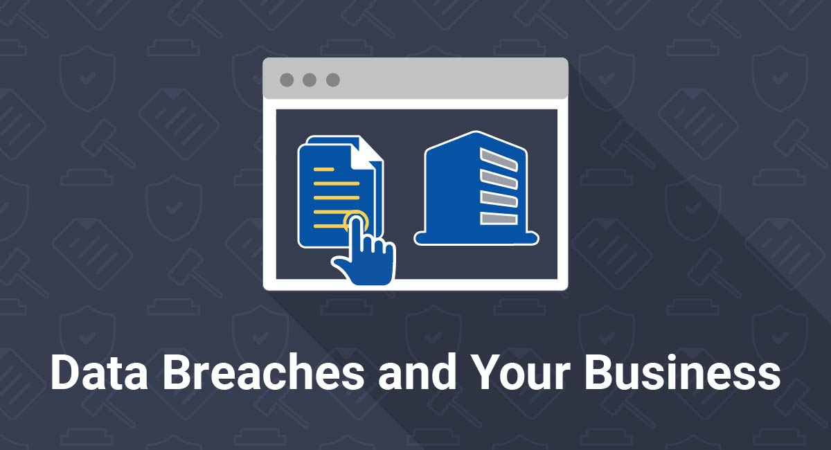 Data Breaches and Your Business