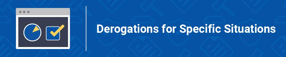 Derogations for Specific Situations