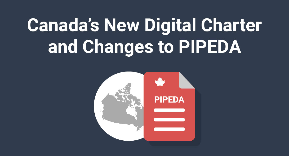 Canada's New Digital Charter and Changes to PIPEDA