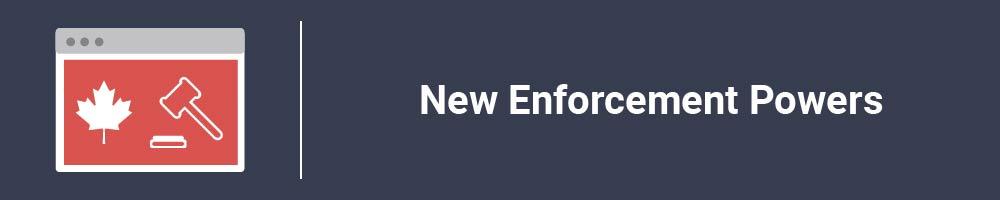 New Enforcement Powers