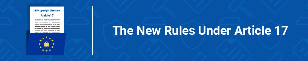 The New Rules Under Article 17